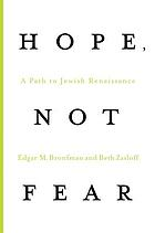 Hope, not fear : a path to Jewish renaissance