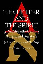 The letter and the spirit of nineteenth-century American literature : justice, politics, and theology