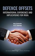 Defence offsets : international experience and implications for India