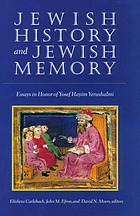 Jewish history and Jewish memory : essays in honor of Yosef Hayim Yerushalmi