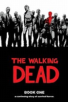The walking dead. Book one : a continuing story of survival horror
