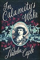 In Calamity's wake : a novel