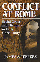 Conflict at Rome : social order and hierarchy in early Christianity