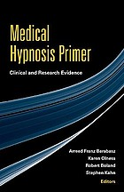 Medical hypnosis primer : clinical and research evidence