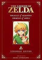 The legend of Zelda : Oracle of Seasons ; Oracle of Ages