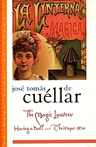 The magic lantern : a novel and novella