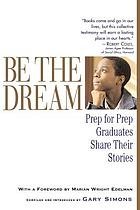 Be the dream : Prep for Prep graduates share their stories