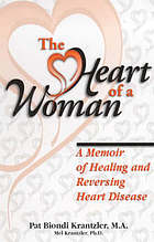 The heart of a woman : a memoir of healing and reversing heart disease