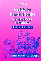 Models for mental disorder : conceptual models in psychiatry