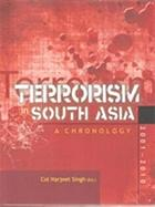 Terrorism in South Asia : a chronology, 2001-2010