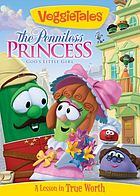 VeggieTales. The penniless princess: God's little girl