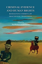 Criminal Evidence and Human Rights: Reimagining Common Law Procedural Traditions (Reimagining Common Law Procedural Traditions)