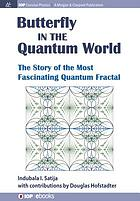 Butterfly in the quantum world : the story of the most