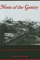 Nests of the gentry : family, estate, and local loyalties in provincial Russia