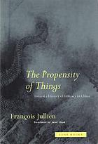 The propensity of things : toward a history of efficacy in China
