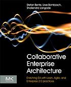Collaborative enterprise architecture : enriching EA with lean, agile, and enterprise 2.0 practices