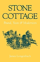 Stone Cottage : Pound, Yeats, and modernism