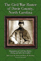 The Civil War roster of Davie County, North Carolina : biographies of 1,147 men before, during and after the conflict