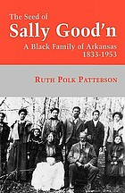 The seed of Sally Good'n : a black family of Arkansas, 1833-1953