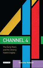 Channel 4 : the early years and the Jeremy Isaacs legacy