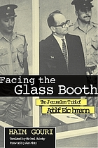 Facing the glass booth : the Jerusalem trial of Adolf Eichmann