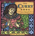 The curry book : a celebration of memorable flavors and irresistible recipes