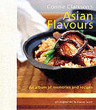 Connie Clarkson's Asian flavours : an album of memories and recipes
