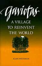 Gaviotas : a village to reinvent the world
