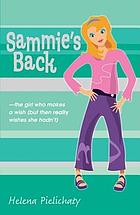 Sammie's back : the girl who makes a wish (but then really wishes she hadn't)