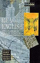 Real English : the grammar of English dialects in the British Isles