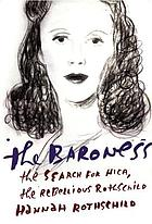 The baroness : the search for Nica, the rebellious Rothschild
