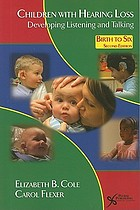 Children with hearing loss : developing listening and talking : birth to six