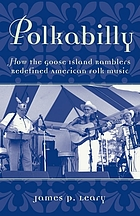Polkabilly : how the Goose Island Ramblers redefined American folk music