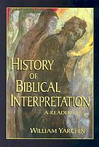 History of biblical interpretation : a reader
