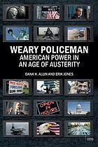 Weary policeman : American power in an age of austerity