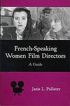 French-speaking women film directors : a guide