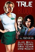 True blood. Volume 1, All together now
