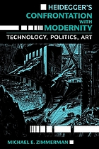 Heidegger's confrontation with modernity : technology, politics, and art