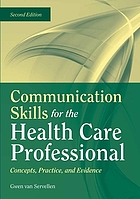 Communication skills for the health care professional : concepts, practice, and evidence