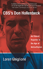 CBS's Don Hollenbeck : an honest reporter in the age of McCarthyism