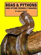 Boas & pythons, and other friendly snakes