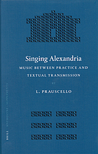 Singing Alexandria : music between practice and textual transmission