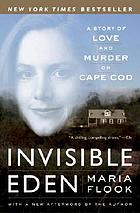 Invisible Eden : a story of love and murder on Cape Cod
