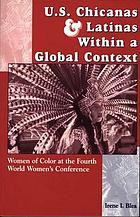 U.S. Chicanas and Latinas within a global context : women of color at the Fourth World Women's Conference