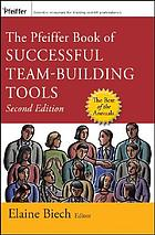 The Pfeiffer book of successful team-building tools : best of the annuals