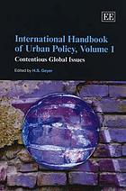 International handbook of urban policy. 1 : Contentious global issues