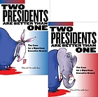 Two presidents are better than one : the case for a bipartisan executive branch