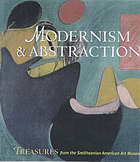 Modernism & abstraction : treasures from the Smithsonian American Art Museum