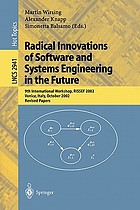 Radical Innovations of Software and Systems Engineering in the Future : 9th International Workshop, RISSEF 2002, Venice, Italy, October 7-11, 2002 : revised papers