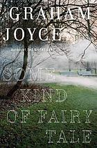Some kind of fairy tale : a novel